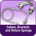 Cables, Brackets and Return Springs